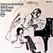 インターモジュレーション/ビル・エヴァンス&ジム・ホール