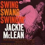さあ、ジャッキー・マクリーンの『スイング・スワング・スインギン』を聴こう!