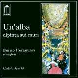 UN'ALBA DIPINTA SUI MURI/エンリコ・ピエラヌンツィ