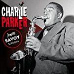 ジャズを愉しむ最短距離。それはチャーリー・パーカーに親しむことだ