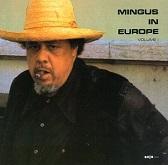 ミンガス・イン・ヨーロッパ vol.1/チャールス・ミンガス