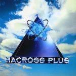 マクロス・プラス・オリジナル・サウンドトラック/菅野よう子ほか