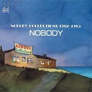 ノーバディ・コレクションズ 1982-1985/ノーバディ