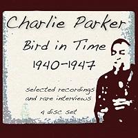 バード・イン・タイム 1940-1947/チャーリー・パーカー